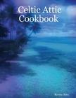 Celtic Attic Cookbook